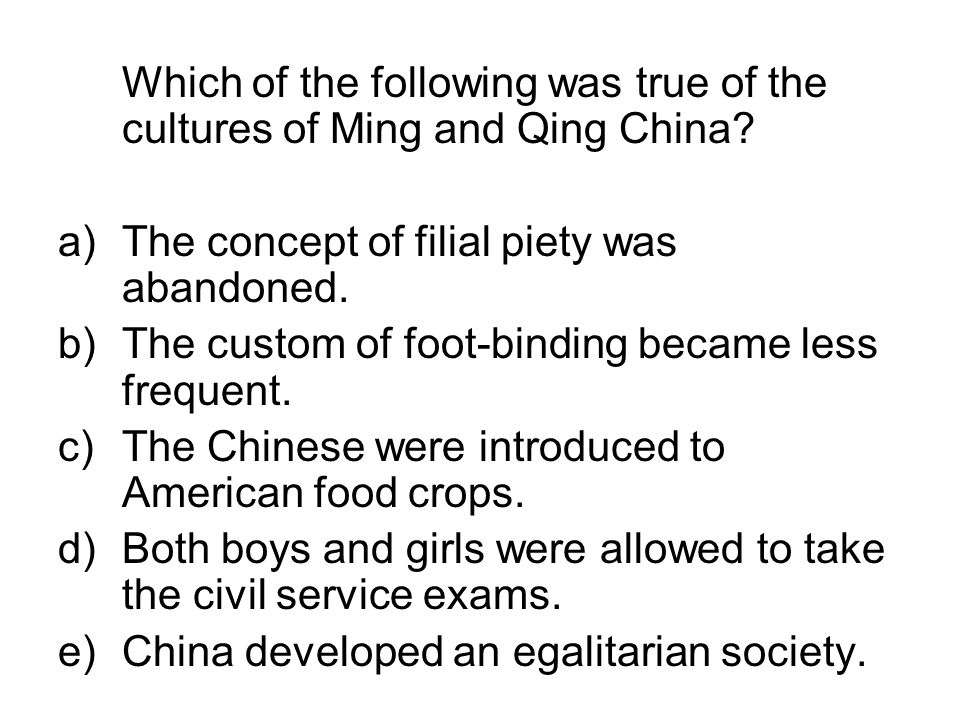 Which of the following was true of the cultures of Ming and Qing China