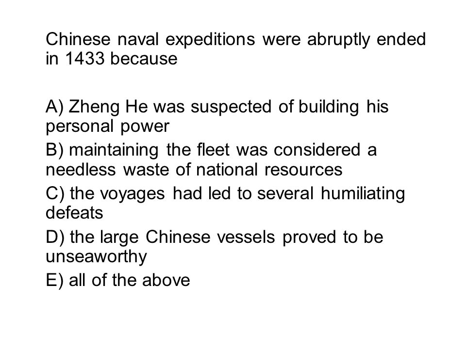 Chinese naval expeditions were abruptly ended in 1433 because