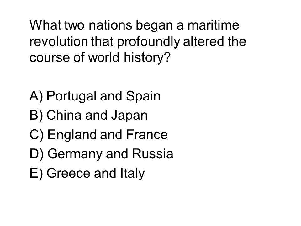 What two nations began a maritime revolution that profoundly altered the course of world history