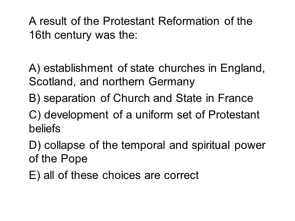 A result of the Protestant Reformation of the 16th century was the: