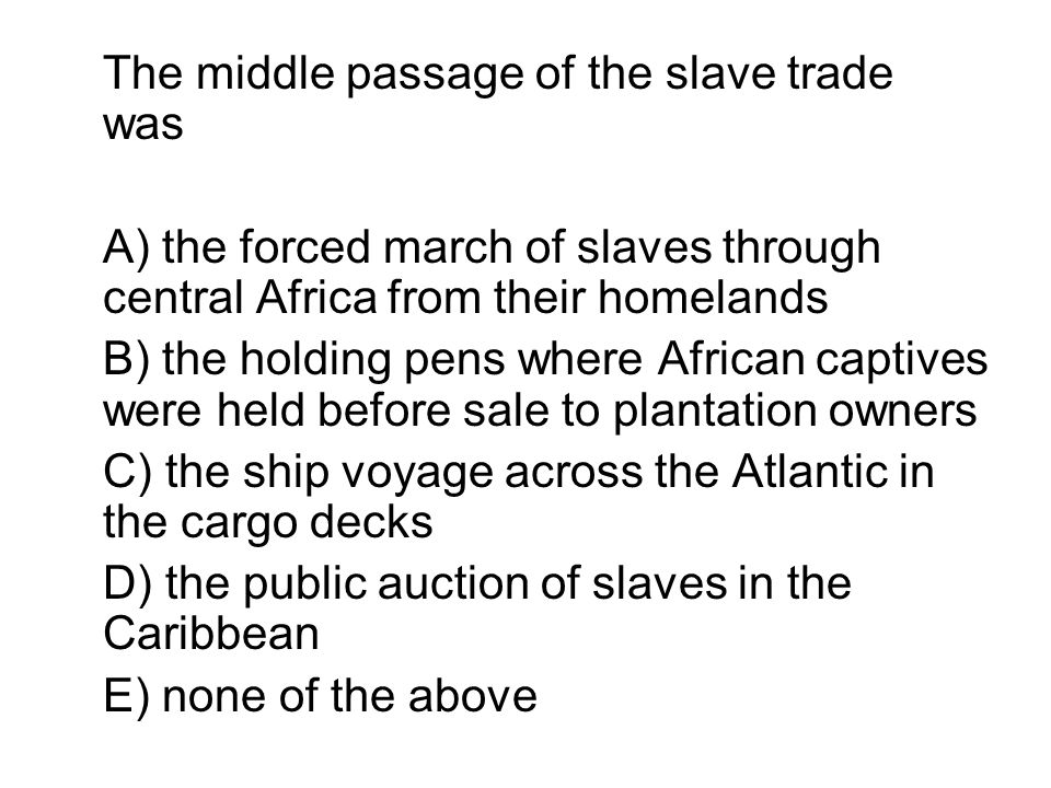 The middle passage of the slave trade was