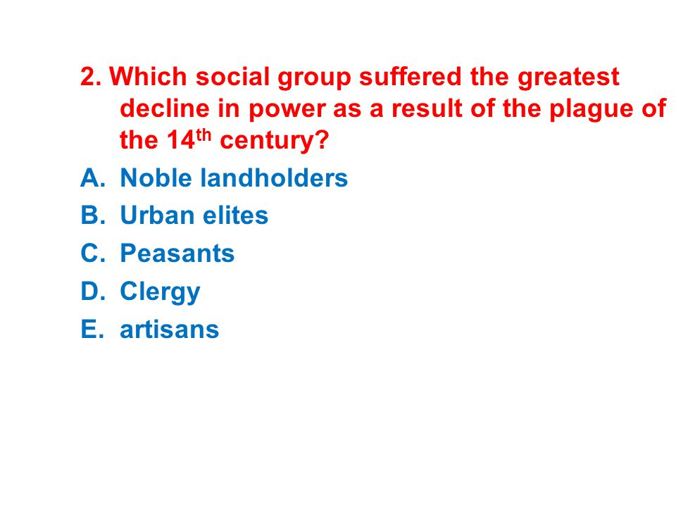 2. Which social group suffered the greatest decline in power as a result of the plague of the 14th century