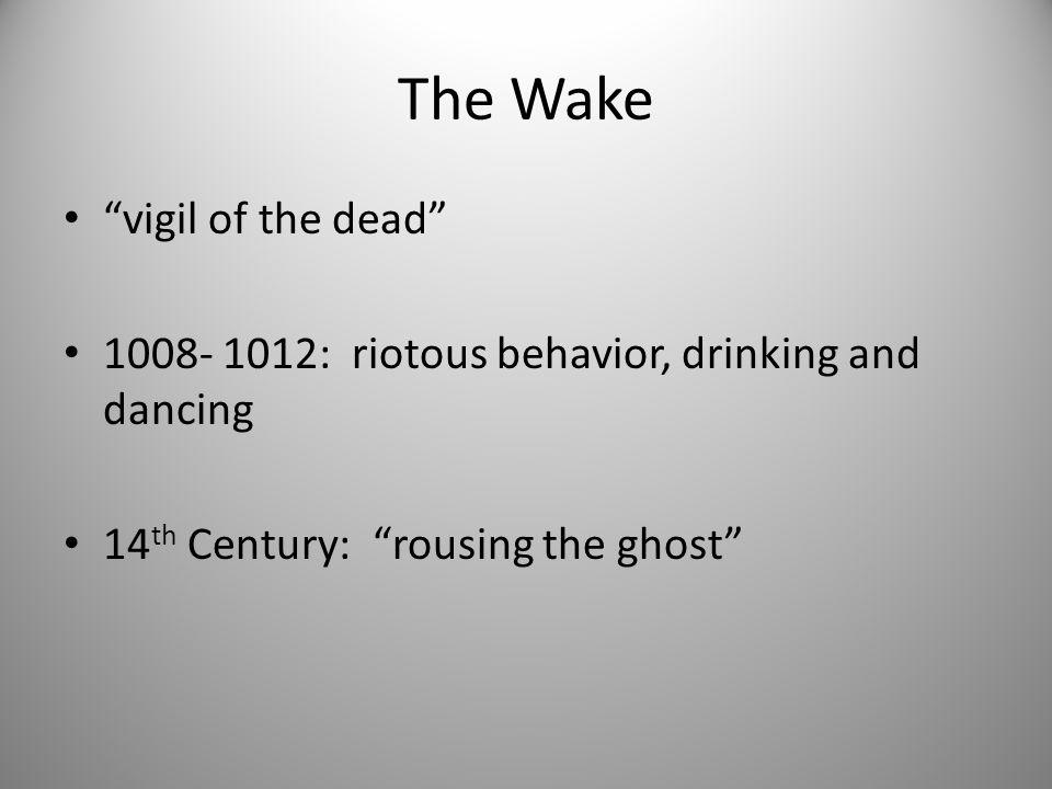 The Wake vigil of the dead