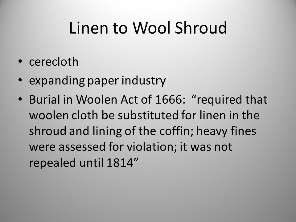 Linen to Wool Shroud cerecloth expanding paper industry