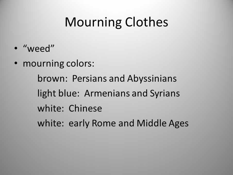 Mourning Clothes weed mourning colors: