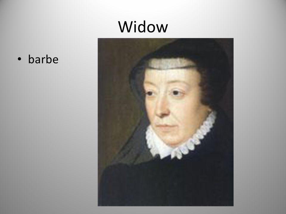 Widow barbe