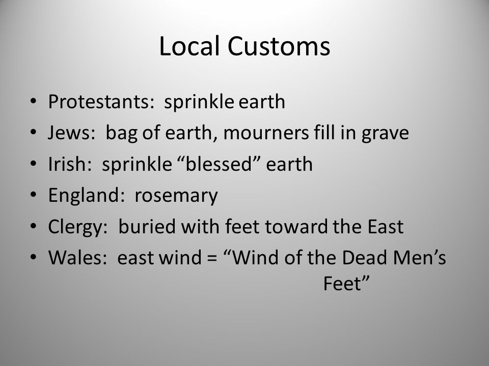Local Customs Protestants: sprinkle earth