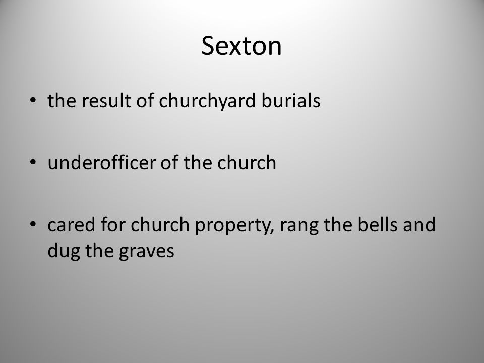 Sexton the result of churchyard burials underofficer of the church