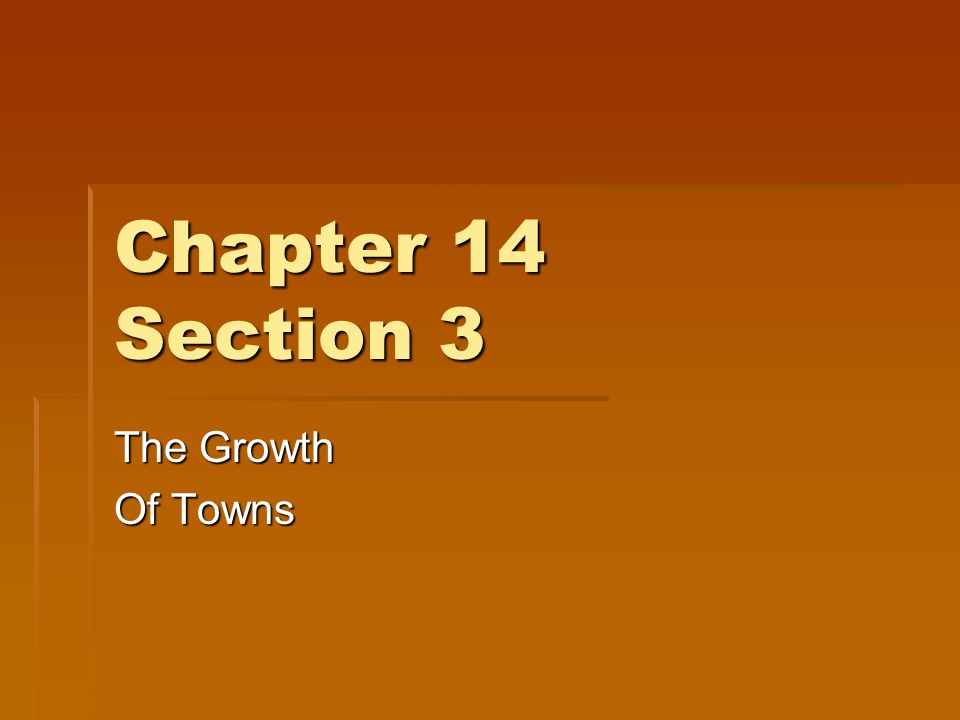 Chapter 14 Section 3 The Growth Of Towns