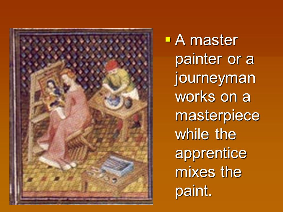 A master painter or a journeyman works on a masterpiece while the apprentice mixes the paint.