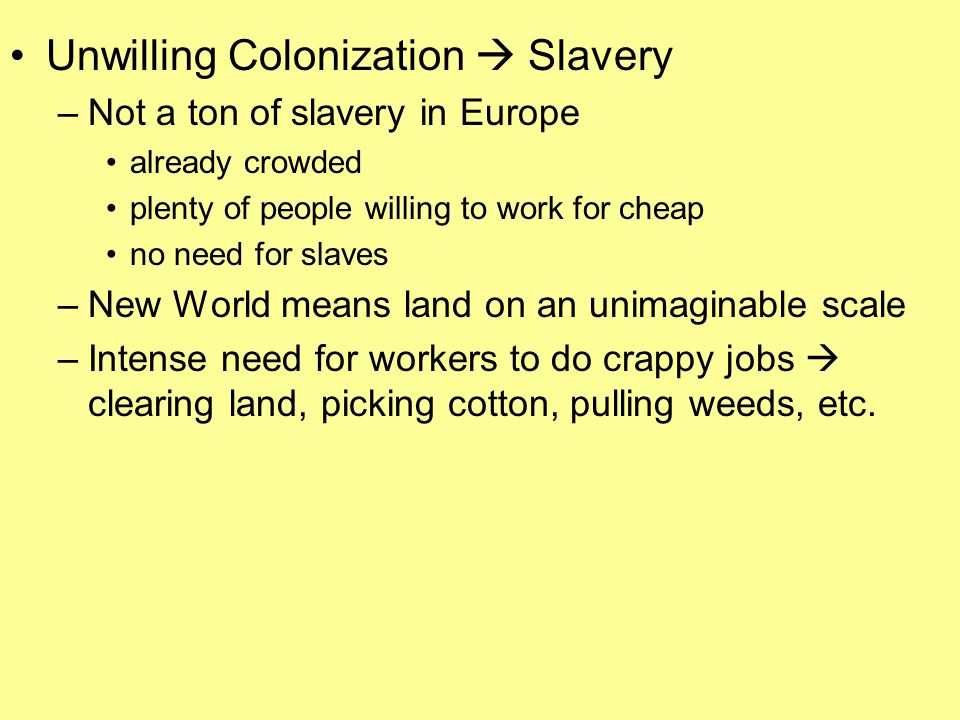 Unwilling Colonization  Slavery