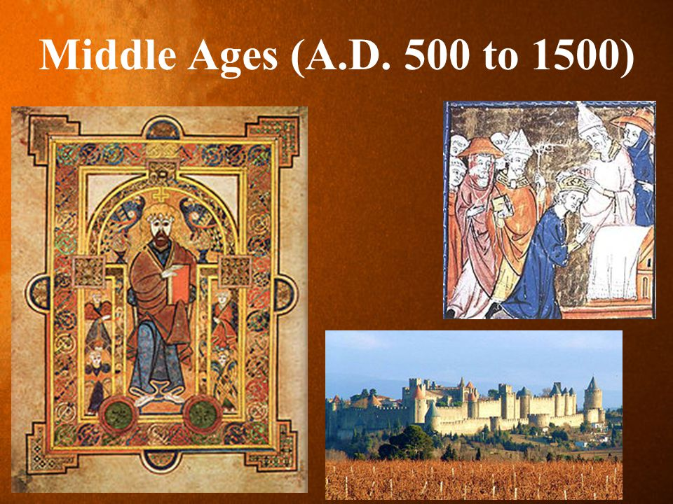 Middle Ages (A.D. 500 to 1500)
