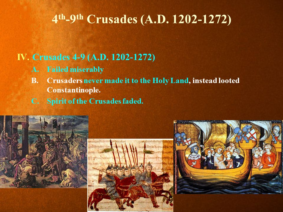 4th-9th Crusades (A.D. 1202-1272) IV. Crusades 4-9 (A.D. 1202-1272)