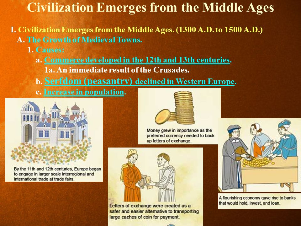 Civilization Emerges from the Middle Ages