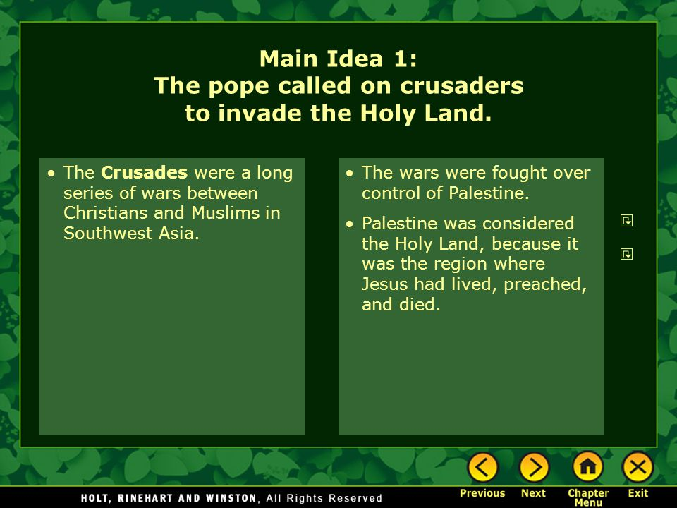 Main Idea 1: The pope called on crusaders to invade the Holy Land.