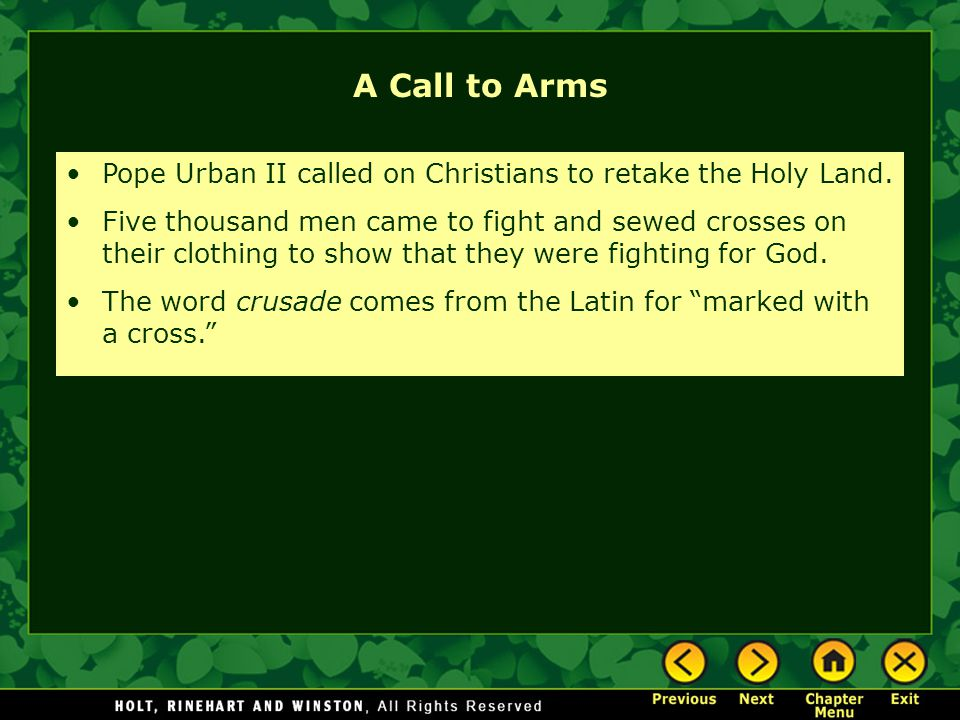 A Call to Arms Pope Urban II called on Christians to retake the Holy Land.