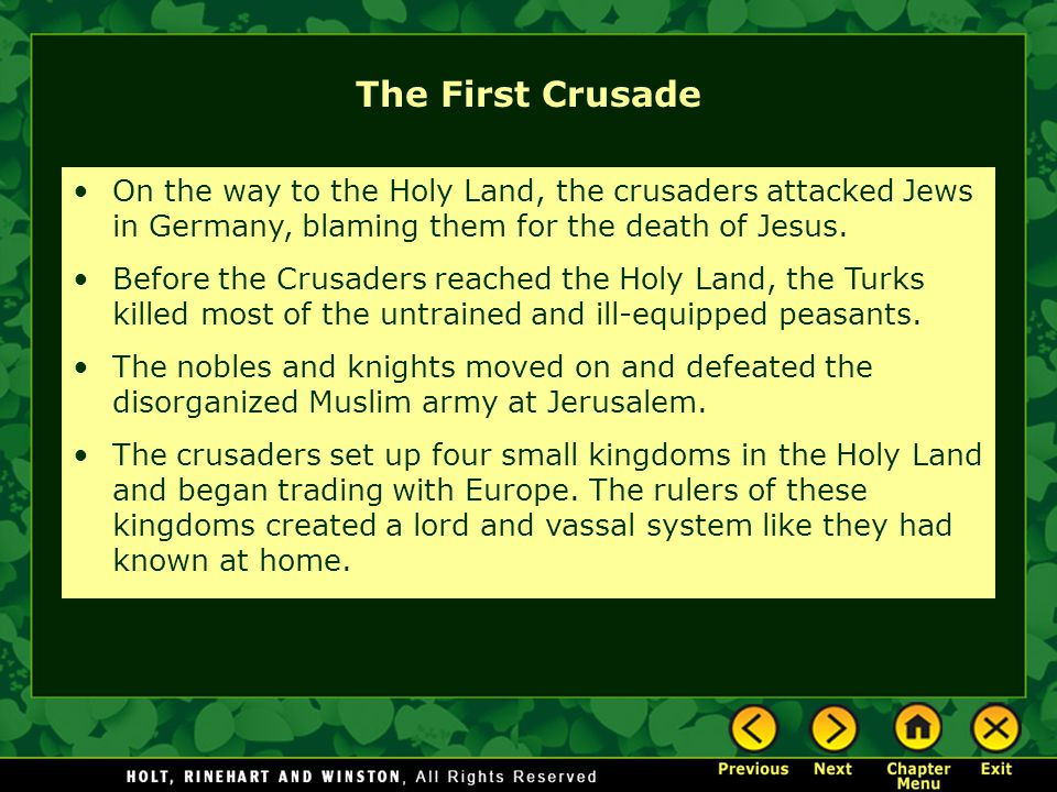 The First Crusade On the way to the Holy Land, the crusaders attacked Jews in Germany, blaming them for the death of Jesus.