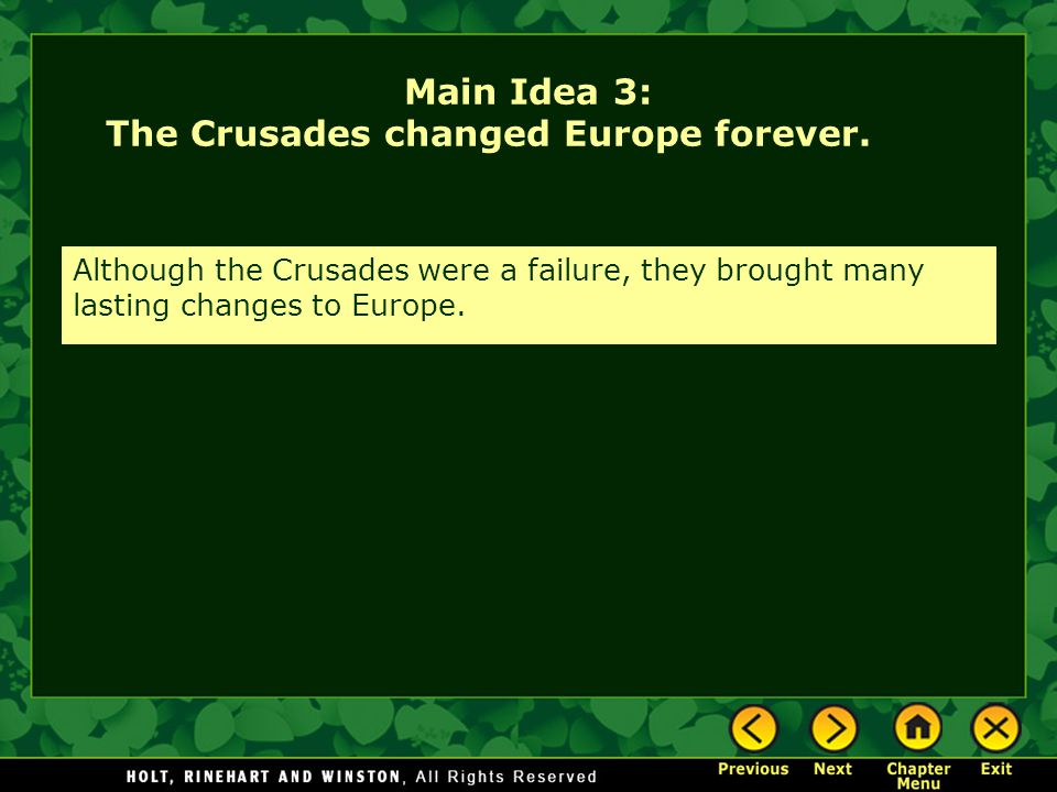 Main Idea 3: The Crusades changed Europe forever.