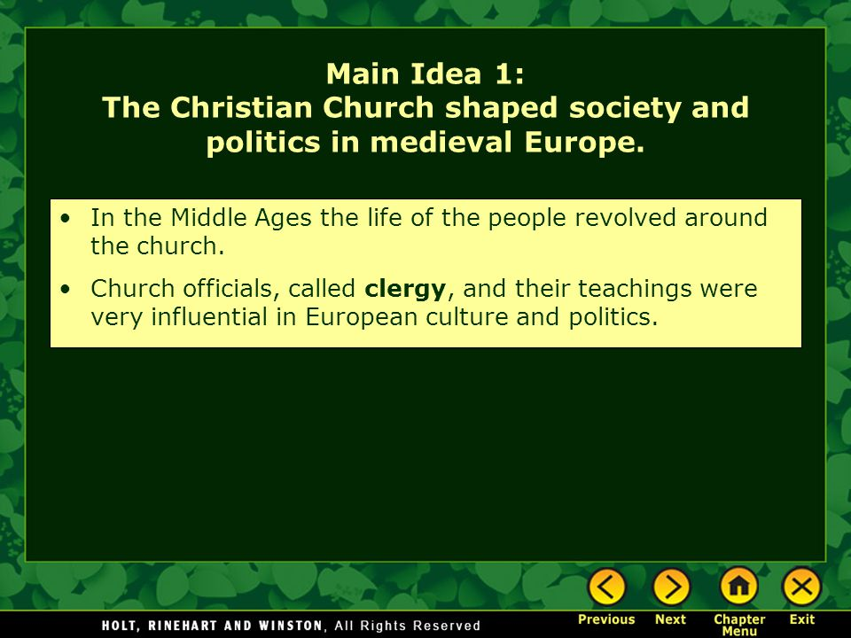 Main Idea 1: The Christian Church shaped society and politics in medieval Europe.