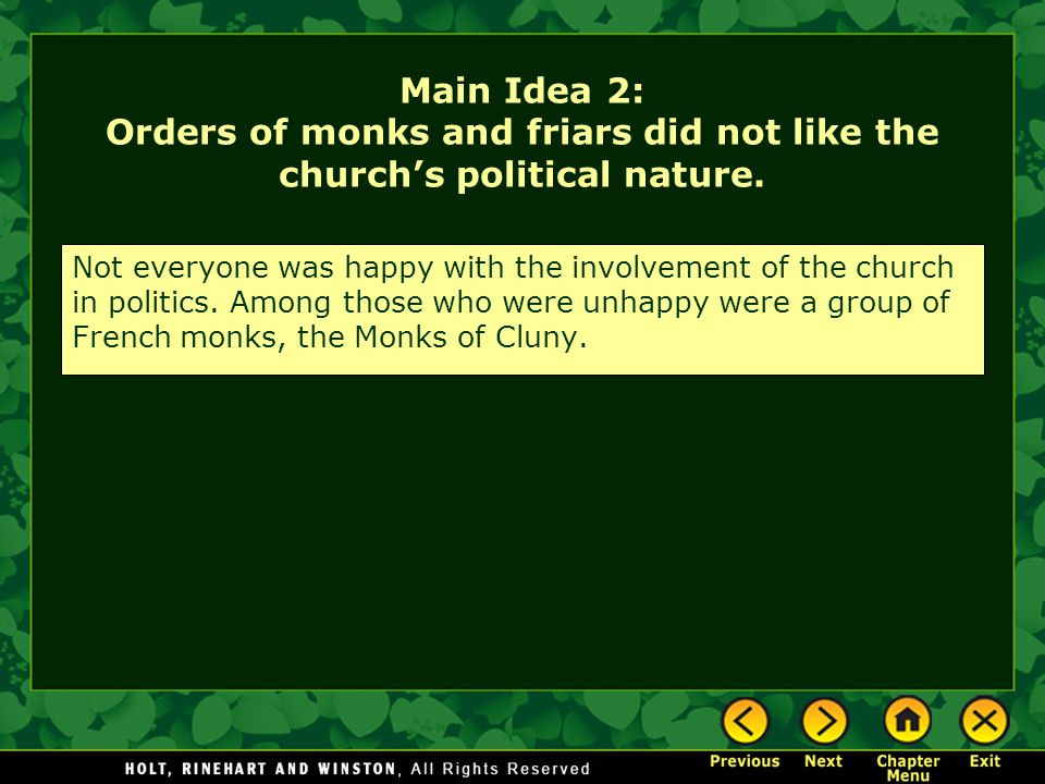 Main Idea 2: Orders of monks and friars did not like the church's political nature.