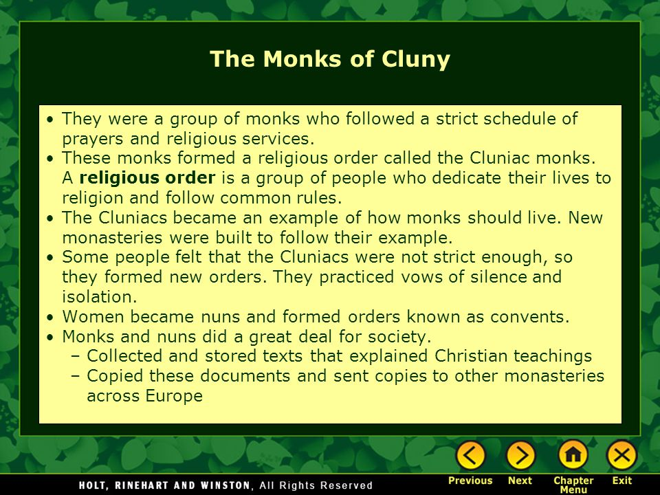 The Monks of Cluny They were a group of monks who followed a strict schedule of prayers and religious services.