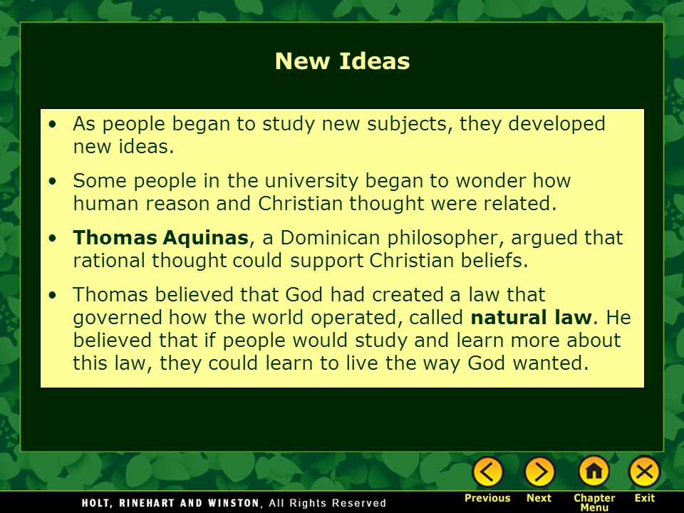 New Ideas As people began to study new subjects, they developed new ideas.