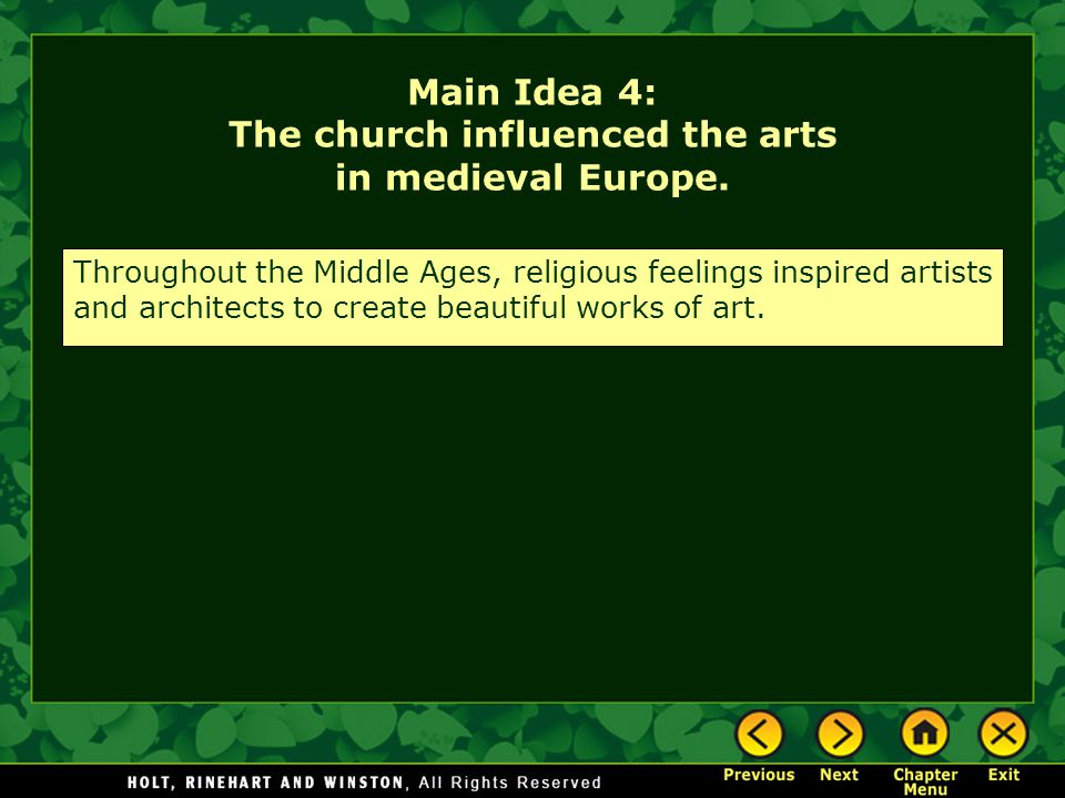 Main Idea 4: The church influenced the arts in medieval Europe.