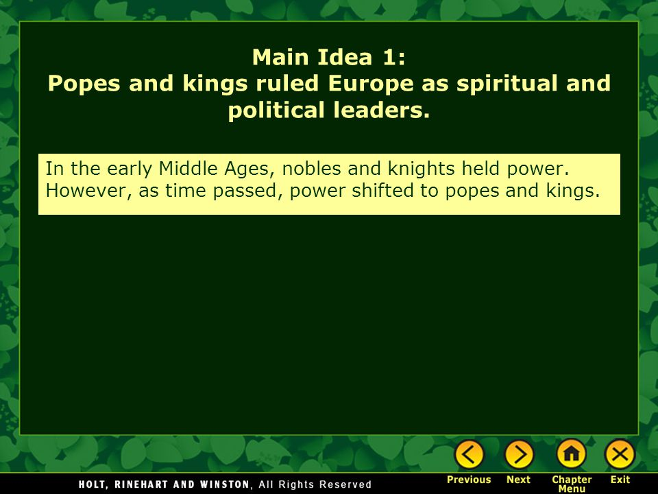 Main Idea 1: Popes and kings ruled Europe as spiritual and political leaders.