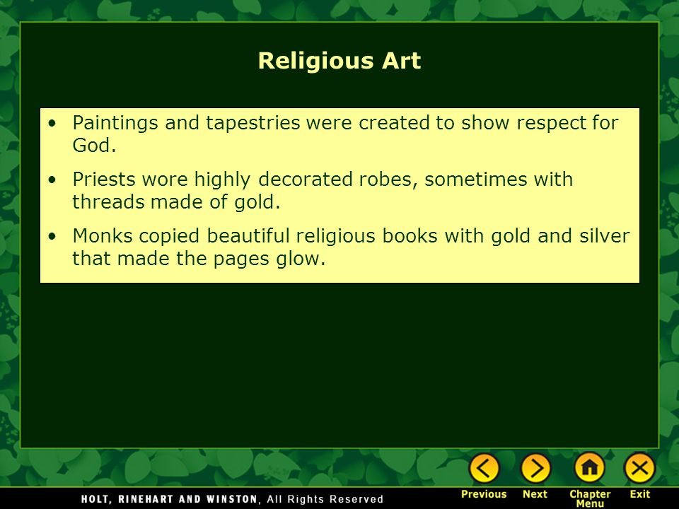 Religious Art Paintings and tapestries were created to show respect for God.