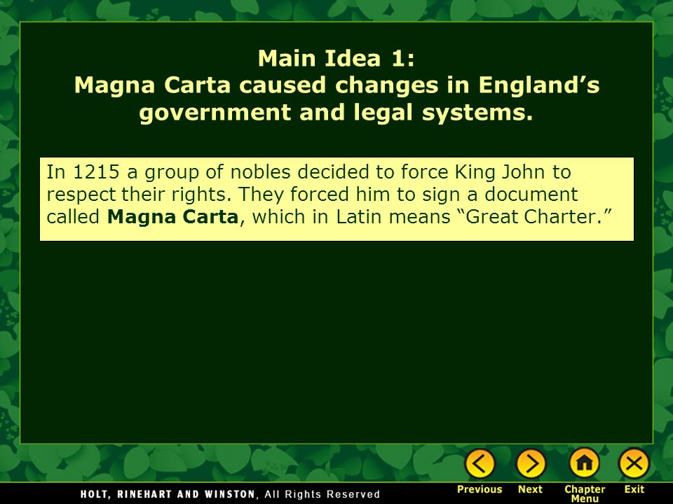 Main Idea 1: Magna Carta caused changes in England's government and legal systems.