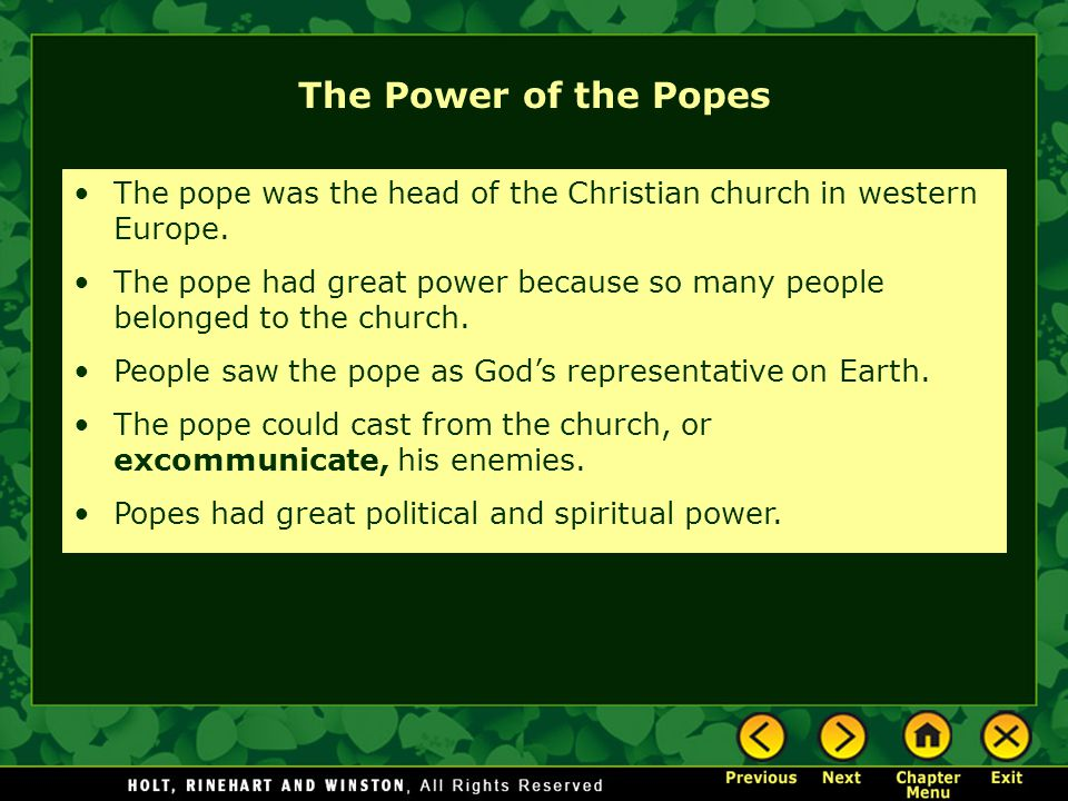 The Power of the Popes The pope was the head of the Christian church in western Europe.