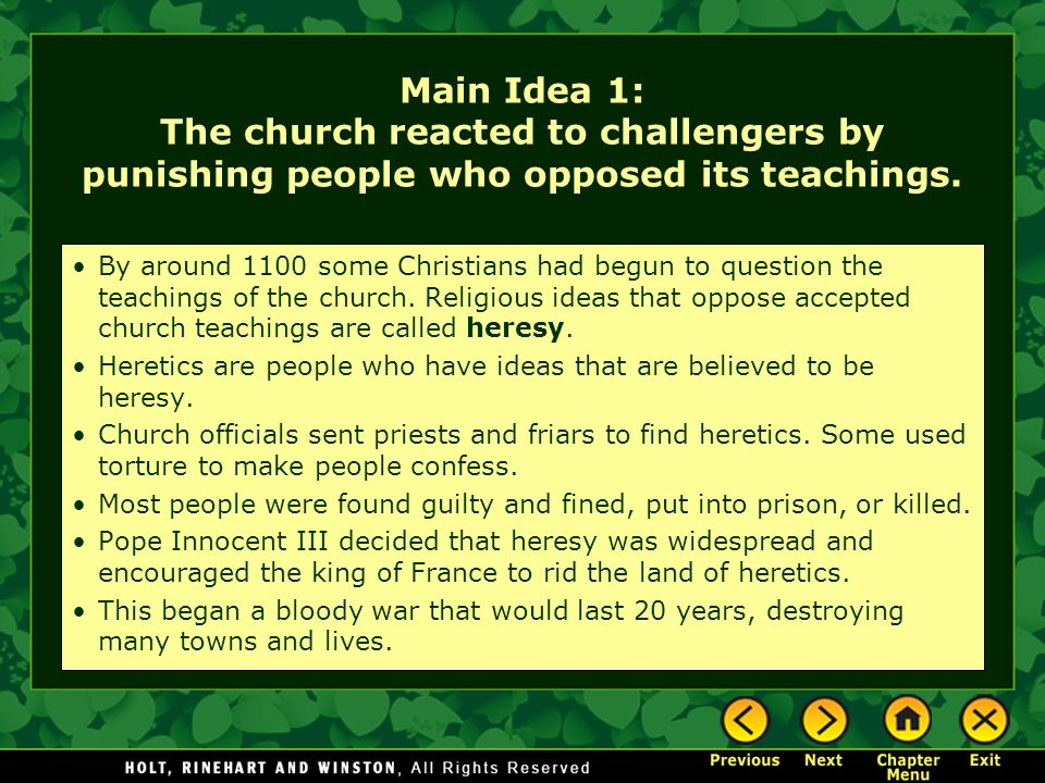 Main Idea 1: The church reacted to challengers by punishing people who opposed its teachings.