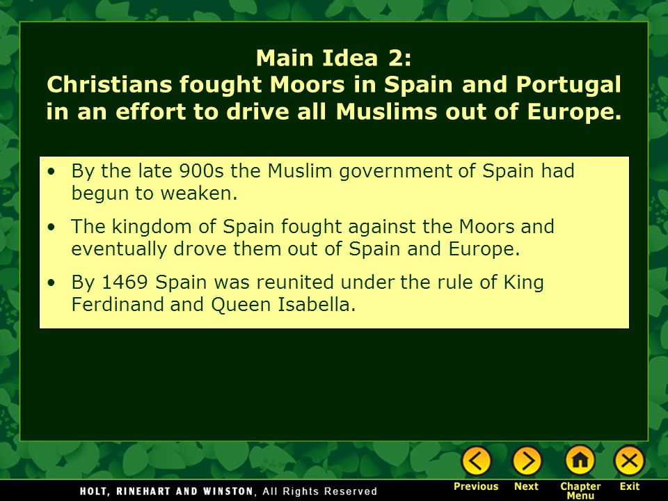 Main Idea 2: Christians fought Moors in Spain and Portugal in an effort to drive all Muslims out of Europe.