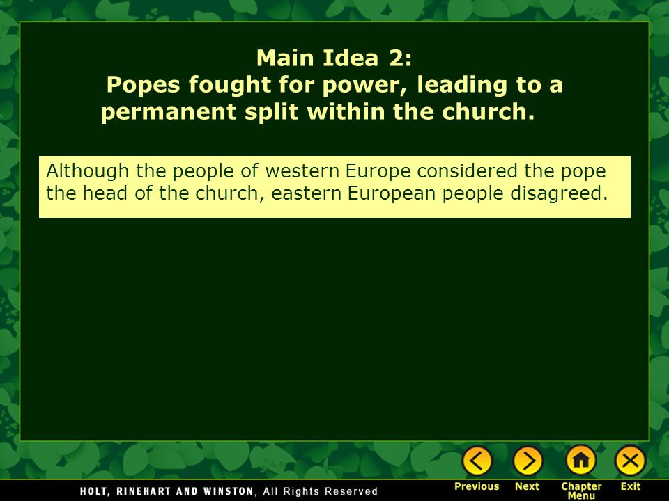 Main Idea 2: Popes fought for power, leading to a permanent split within the church.