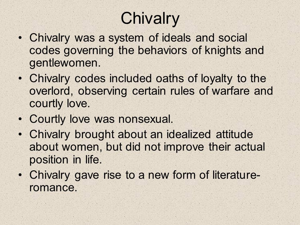 Chivalry Chivalry was a system of ideals and social codes governing the behaviors of knights and gentlewomen.