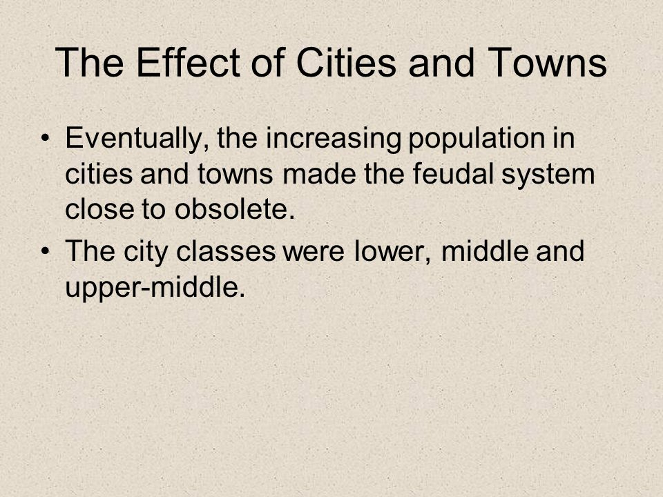 The Effect of Cities and Towns