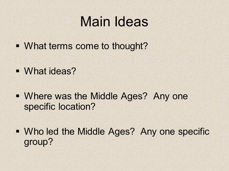 Main Ideas What terms come to thought What ideas