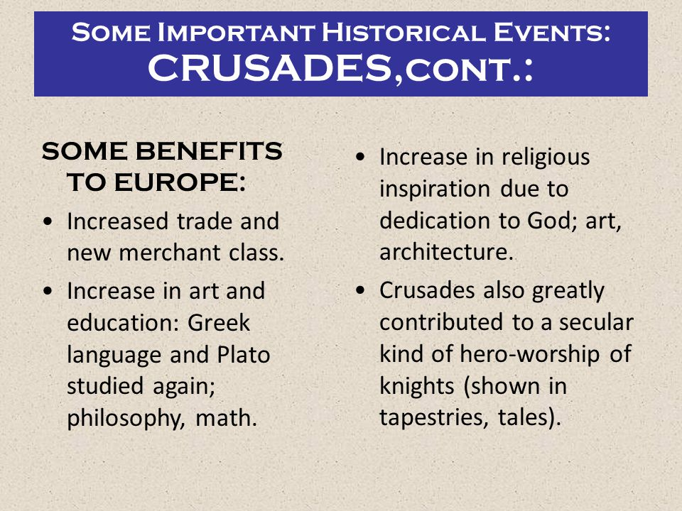 Some Important Historical Events: CRUSADES,cont.: