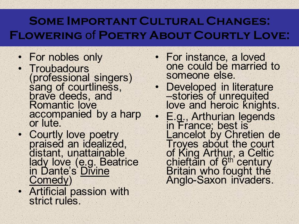 Some Important Cultural Changes: Flowering of Poetry About Courtly Love: