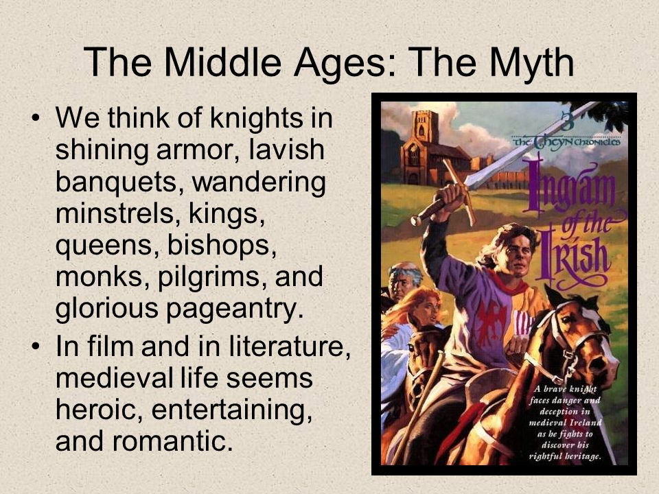 The Middle Ages: The Myth