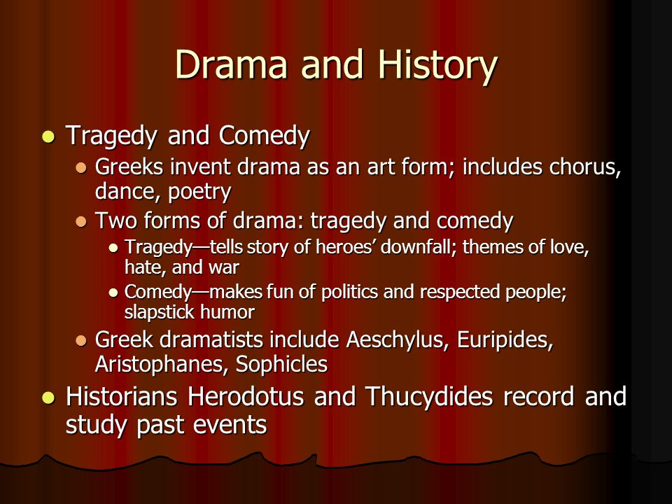 Drama and History Tragedy and Comedy