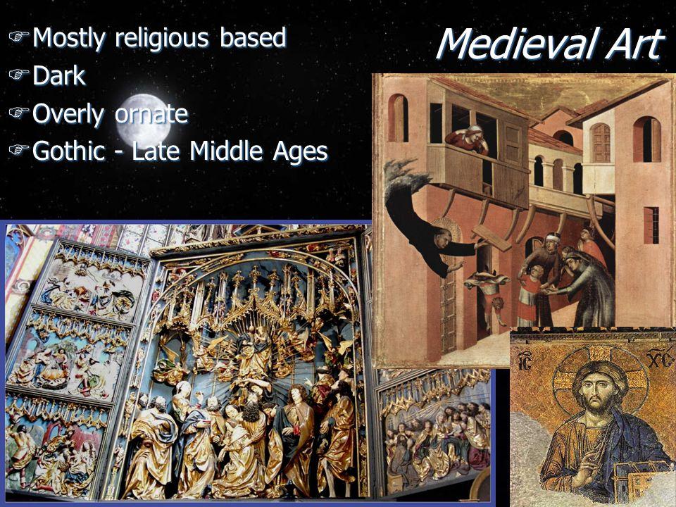 Medieval Art Mostly religious based Dark Overly ornate