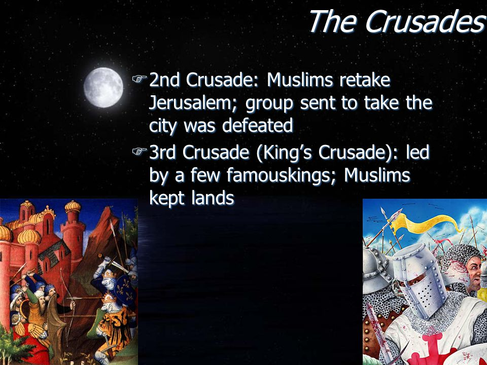 The Crusades 2nd Crusade: Muslims retake Jerusalem; group sent to take the city was defeated.