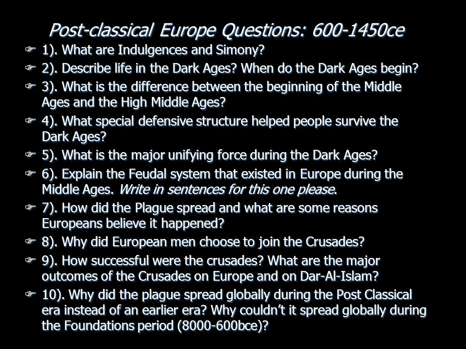 Post-classical Europe Questions: 600-1450ce