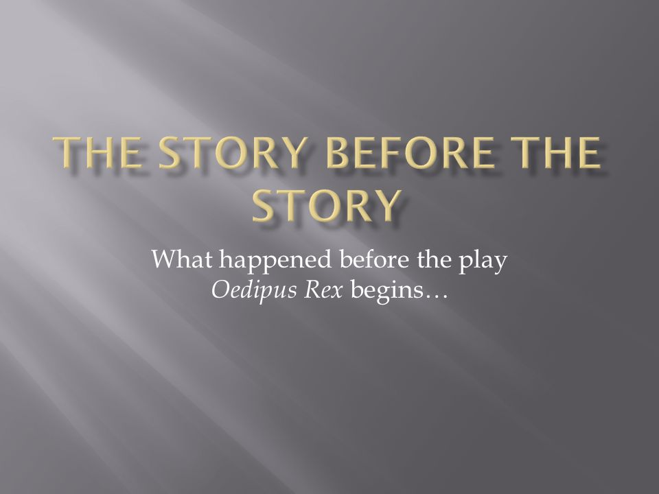 The Story Before the Story