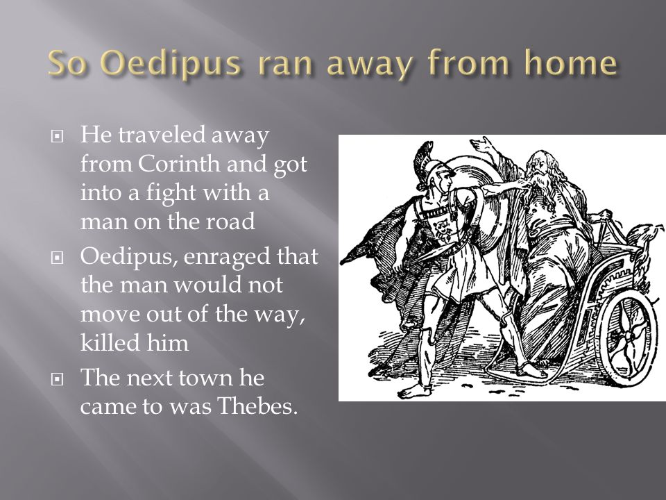 So Oedipus ran away from home