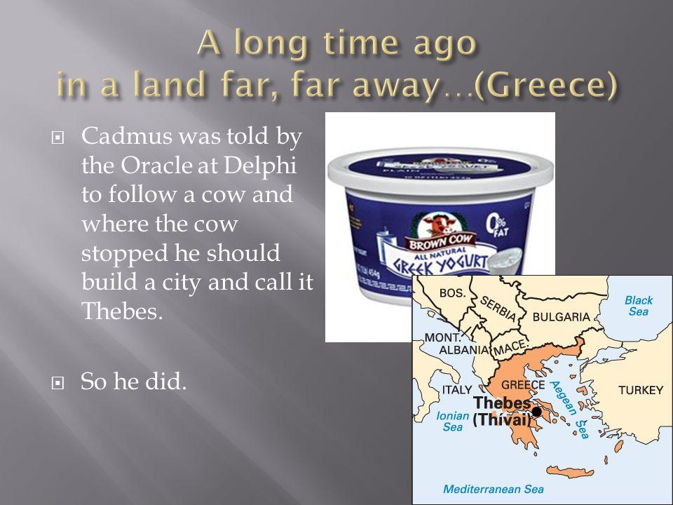 A long time ago in a land far, far away…(Greece)