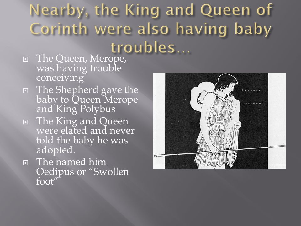 Nearby, the King and Queen of Corinth were also having baby troubles…