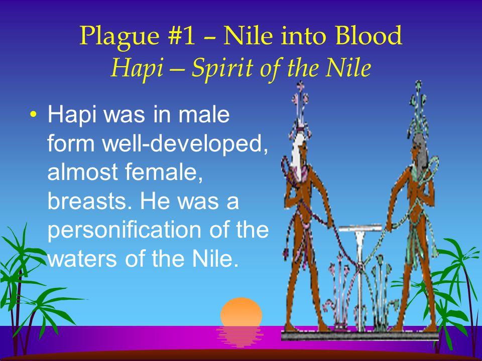 Plague #1 – Nile into Blood Hapi—Spirit of the Nile