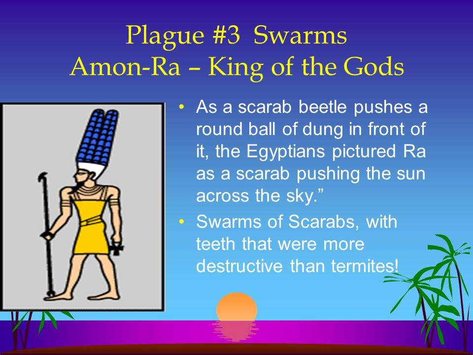 Plague #3 Swarms Amon-Ra – King of the Gods
